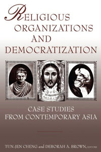 Religious Organizations and Democratization: Case Studies from Contemporary Asia (East Gate Books)