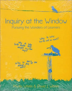 Inquiry At The Window: Pursuing The Wonders Of Learners