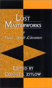 Lost Masterworks of Young Adult Literature (Studies in Young Adult Literature)