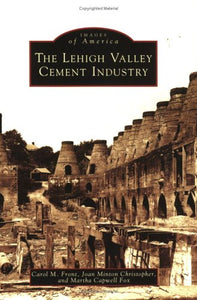 The Lehigh Valley Cement Industry  (PA)  (Images of America)