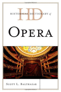 Historical Dictionary of Opera (Historical Dictionaries of Literature and the Arts)