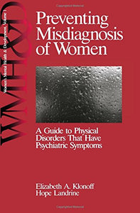 Preventing Misdiagnosis of Women: A Guide to Physical Disorders That Have Psychiatric Symptoms (Womens Mental Health and Development)