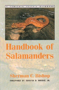 Handbook of Salamanders: The Salamanders of the United States, of Canada, and of Lower California (Comstock Classic Handbooks)