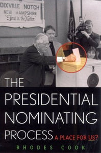The Presidential Nominating Process: A Place for Us? (American Political Challenges)
