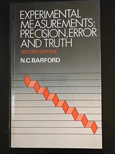 Experimental Measurements: Precision, Error and Truth