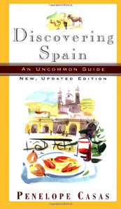 Discovering Spain: An Uncommon Guide (New, Updated Edition)