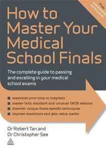 How to Master Your Medical School Finals: The Complete Guide to Passing and Excelling In Your Medical School Exams (Elite Students Series)