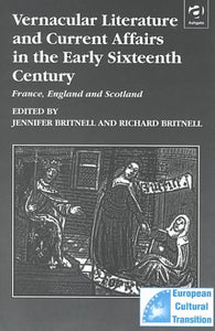 Vernacular Literature and Current Affairs in the Early Sixteenth Century: France, England and Scotland (Studies in European Cultural Transition: 6)
