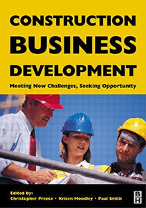 Construction Business Development: Meeting New Challenges, Seeking Opportunities