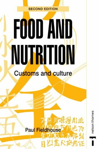 Food and Nutrition: Customs and Culture 2E