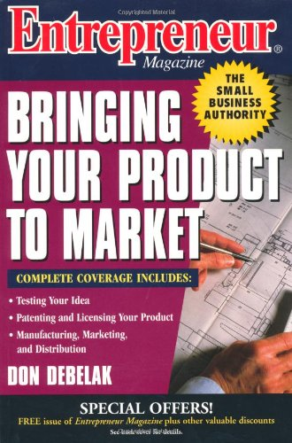 Entrepreneur Magazine: Bringing Your Product To Market (Entrepreneur Magazine Series)