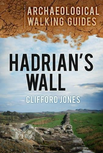 Hadrian's Wall (Archaeological Walking Guides)