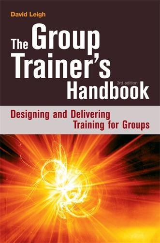 The Group Trainer's Handbook: Designing and Delivering Training for Groups