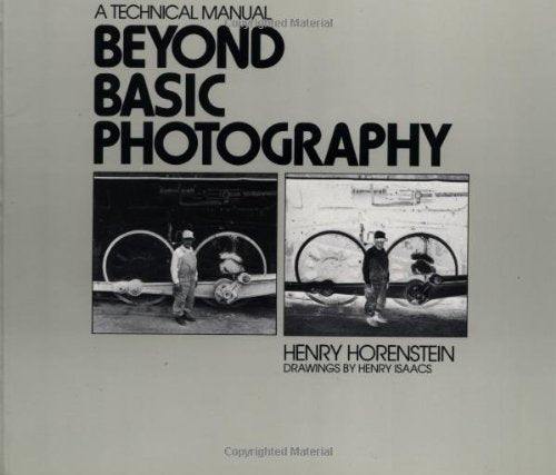 Beyond Basic Photography: A Technical Manual