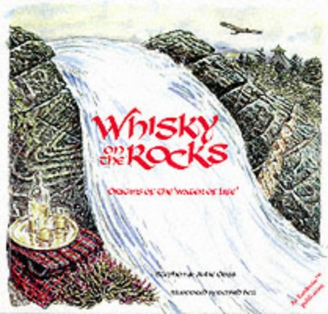 Whisky on the Rocks: Origins of the Water of Life (Earthwise Popular Science Books)