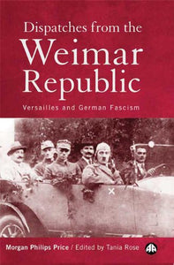 Dispatches From the Weimar Republic: Versailles and German Fascism