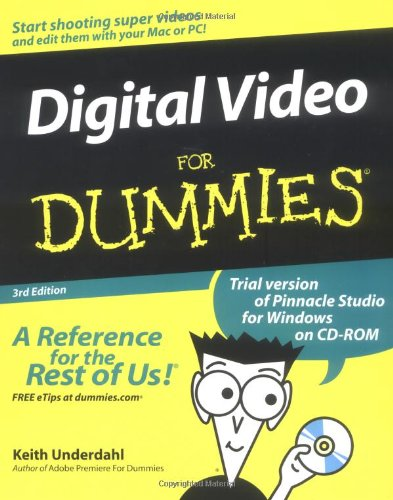 Digital Video For Dummies (For Dummies (Computer/Tech))