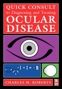 Quick Consult to Diagnosing and Treating Ocular Disease, 1e