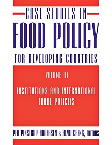 Case Studies in Food Policy for Developing Countries: Institutions and International Trade Policies