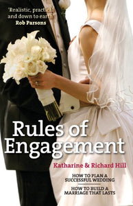 Rules of Engagement: How to Plan a Successful Wedding and How to Build a Marriage That Lasts