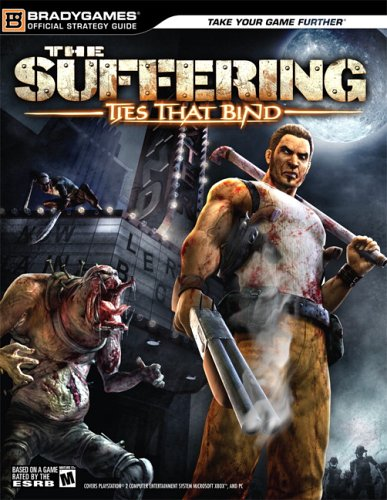 The Suffering: Ties That Bind(tm) Official Strategy Guide (BradyGames)
