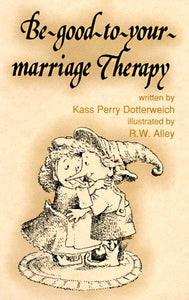 Be-Good-to-Your-Marriage Therapy (Elf Self Help)