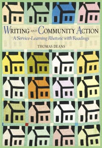 Writing And Community Action: A Service-Learning Rhetoric With Readings