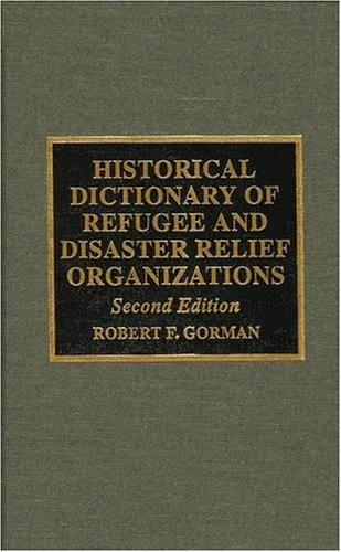 Historical Dictionary of Refugee and Disaster Relief Organizations