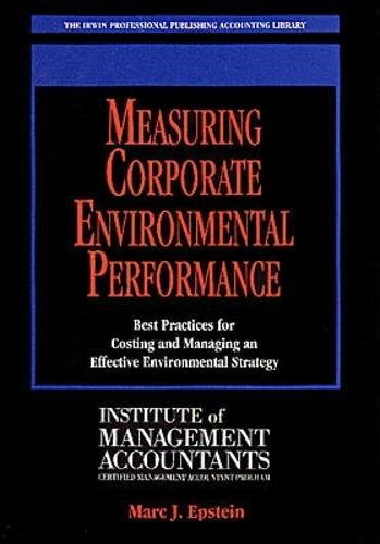 Measuring Corporate Environmental Performance: Best Practices for Costing and Managing an Effective Environmental Strategy
