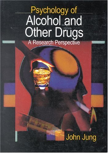 Psychology of Alcohol and Other Drugs: A Research Perspective