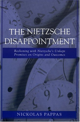 The Nietzsche Disappointment: Reckoning with Nietzsche's Unkept Promises on Origins and Outcomes