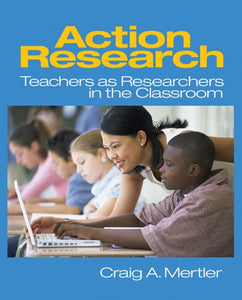 Action Research: Teachers as Researchers in the Classroom
