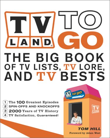 Tv Land To Go: The Big Books Of Tv Lists, Tv Lore, And Tv Bests