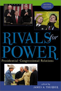 Rivals for Power: Presidential-Congressional Relations