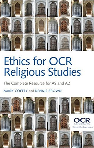 Ethics for OCR Religious Studies: The Complete Resource for AS and A2
