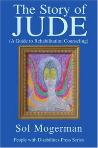 The Story Of Jude: A Guide To Rehabilitation Counseling