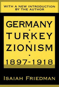 Germany, Turkey and Zionism, 1897-1918