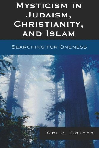 Mysticism in Judaism, Christianity, and Islam: Searching for Oneness