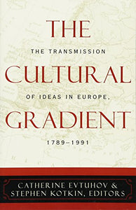 The Cultural Gradient: The Transmission of Ideas in Europe, 1789D1991