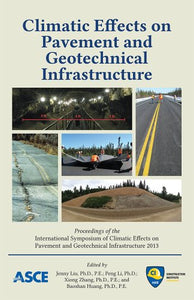 Climatic Effects on Pavement and Geotechnical Infrastructure: