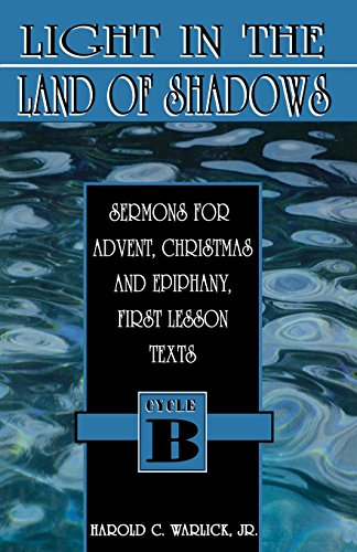 Light In The Land of Shadows (First Lesson Sermon Series, Cycle B)