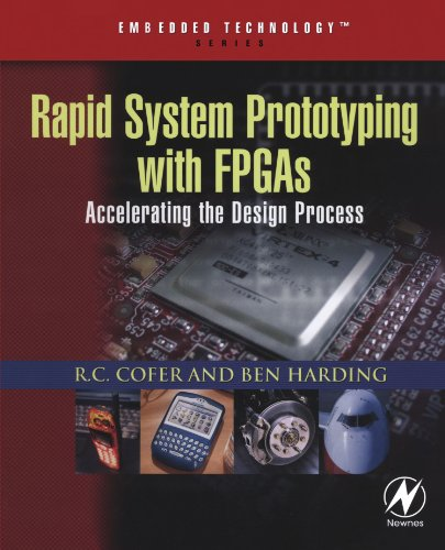 Rapid System Prototyping with FPGAs: Accelerating the Design Process (Embedded Technology)
