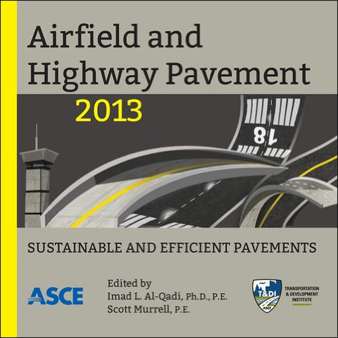 Airfield and Highway Pavement 2013: Sustainable and Efficient Pavements