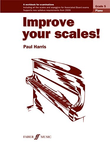 Improve Your Scales! Piano, Grade 5: A Workbook For Examinations (Faber Edition: Improve Your Scales!)