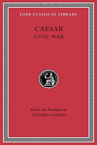 Caesar: Civil War (Loeb Classical Library)