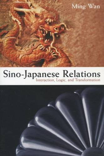 Sino-Japanese Relations: Interaction, Logic, and Transformation