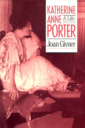 Katherine Anne Porter: A Life (Brown Thrasher Books Ser.)