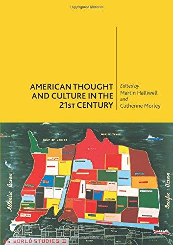 American Thought and Culture in the Twenty First Century: American Thought and Culture in the 21st Century