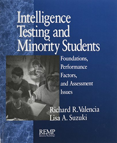 Intelligence Testing and Minority Students: Foundations, Performance Factors, and Assessment Issues (RACIAL ETHNIC MINORITY PSYCHOLOGY)