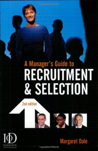 A Manager's Guide to Recruitment & Selection (MBA Masterclass Series)